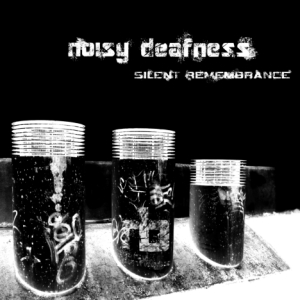 Cover Noisy Deafness - Silent Remembrance (digital) front