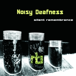 1001044 Noisy Deafness - Silent Remembrance (digital) front